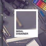 Mina, Disainer