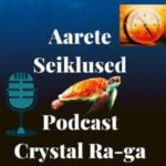 Aarete Seiklused Podcast Crystal Ra-ga